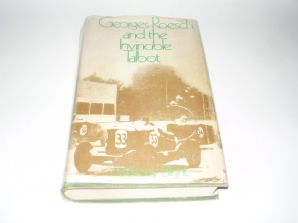 Georges Roesch & the Invincible Talbot (Anthony Blight 1970 1st edition)